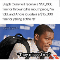 KD slithered out of it 💀😂👀 - Follow @_nbamemes._: Steph Curry will receive a $50,000  fine for throwing his mouthpiece, I'm  told, and Andre Iguodala a $15,000  fine for yelling at the ref  @spark sports  They missed me KD slithered out of it 💀😂👀 - Follow @_nbamemes._