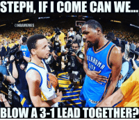 🏀Is that how KD wanted to grow as a player 😂 DOUBLE TAP & TAG a friend.🏀 Everyone ADD us on Snapchat 👻 - ballershype Follow my other account @ballershype for NBA news, rumours, videos! nba nbaplayoffs nbamemes: STEPH, IFI COME CAN WE  @NBAMEMES  BLOWA 3-1 LEAD TOGETHER 🏀Is that how KD wanted to grow as a player 😂 DOUBLE TAP & TAG a friend.🏀 Everyone ADD us on Snapchat 👻 - ballershype Follow my other account @ballershype for NBA news, rumours, videos! nba nbaplayoffs nbamemes
