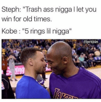 """Ass, Lol, and Respect: Steph: """"Trash ass nigga l let you  win for old times.  Kobe """"5 rings lil nigga""""  CSportsjokes Meanwhiles after the game yesterday lol DoubleTap 4 Respect Tag kobe n curry fans"""
