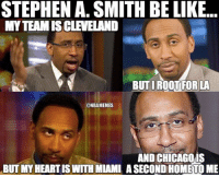 The many teams of Steven A. Smith.: STEPHEN A. SMITH BE LIKE.  MYTEAMIS CLEVELAND  BUTIROOT FOR LA  ONBAMEMES  AND CHICAGO IS  BUT MYHEARTIS WITH MIAMI ASECOND HOME TO ME The many teams of Steven A. Smith.