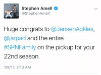 Lol 😂: Stephen Amell  @Stephen Amell  Huge congrats to  @JensenAckles,  ajarpad and the entire  #SPNFamily on the pickup for your  22nd season.  1/9/17, 2:13 AM Lol 😂