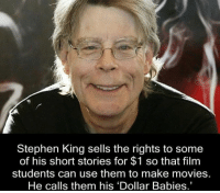 "Memes, Stephen King, and 🤖: Stephen King sells the rights to some  of his short stories for $1 so that film  students can use them to make movies.  He calls them his ""Dollar Babies.' This is amazing! 🙏🏼♥️"