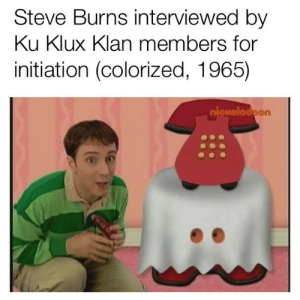 Funny, Steve Burns, and Stuff: Steve Burns interviewed by  Ku Klux Klan members for  initiation (colorized, 1965)  , οiοκelοoon I wanna see you write some stuff down, Steve. This is important.