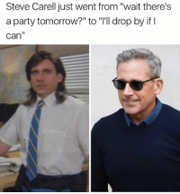 """Funny, Party, and Steve Carell: Steve Carell just went from """"wait there's  a party tomorrow?"""" to """"I'll drop by if I  can"""" Pams mom must be drooling right now"""