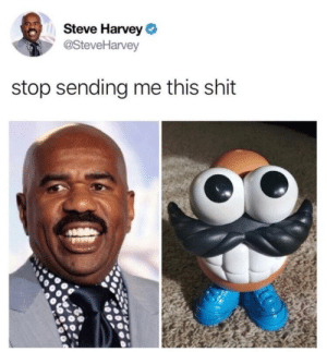 Dank, Memes, and Shit: Steve Harvey  @SteveHarvey  stop sending me this shit This is my comedy barometer by mentalstarvation FOLLOW HERE 4 MORE MEMES.