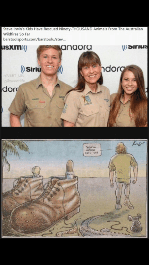 I think it's raining.*cries*: Steve Irwin's Kids Have Rescued Ninety-THOUSAND Animals From The Australian  Wildfires So Far  barstoolsports.com/barstoolu/stev.  usxm)  ((Sirius  anaora  dorg  ((Siriu  r/NEET Life  ig@neeetlife  dor  AUST  RORORT  You'LL  GROW  INTO 'EM  BwD I think it's raining.*cries*