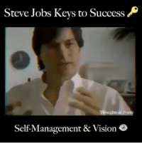 Memes, Steve Jobs, and Vision: Steve Jobs Kevs to Success  Thoughos in Furn  Self-Management & Vision Tag someone who needs to see this! Successes