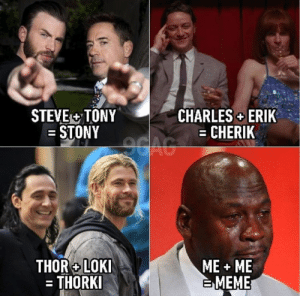 Meme, True, and Thor: STEVE+TONY  = STONY  CHARLESERIK  CHERIK  THOR +LOK  = THORKI  ME ME  MEME Whats the name of your one true pairing?