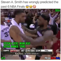 He takes the L every year 😂😭😭: Steven A. Smith has wrongly predicted the  past 6 NBA Finals  S  2014  STEVEN A RICKS: MIAMI HEAT  ACTUAL WINNER: SPURS  MIA 87 SA 104 FINAL  SFIT SA WINS SERIES 4-1  OBreak He takes the L every year 😂😭😭