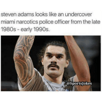 Memes, Sports, and Steven Adams: steven adams looks like an undercover  miami narcotics police officer from the late  1980s early 1990s.  @Sports okes Yo true 😂