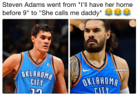 "Steven Adams has had the craziest transformation!: Steven Adams went from ""I'll have her home  before 9"" to ""She calls me daddy""  @NBAMEMES  OKLAHOMA  CITY  OKLAHOMA Steven Adams has had the craziest transformation!"