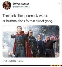Funny, Gang, and Comedy: Steven Santos  @stevensantos  This looks like a comedy where  suburban dads form a street gang.  01/05/2018, 04:07  funny.ce