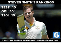 Memes, 🤖, and Odi: STEVEN SMITH'S RANKINGS  TEST 10  ODI 101  T2OI 10  TAG YOUR TOPPER FRIEND WHO UNDERSTANDS THIS