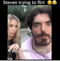 Memes, Stephen, and Hilton: Steven trying to flirt  rplay  with  my weiner Is this payback @stephen_hilton_ ?! Link to full vid in bio go watch 😫😫😂