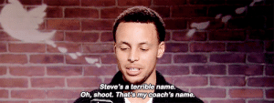 Name,  Shoot, and Oh Shoot: Steve's a terible name.  Oh, shoot. That's mycoach's name.
