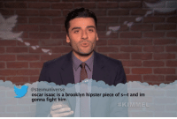 @stevnuniverse  oscar isaac is a brooklyn hipster piece of st and im  gonna fight him