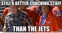 Nfl, Jets, and The Jets: STILL A BETTER COACHINGSTAFF  THAN THE JETS  ONFLMEMES Any Waterboy fans?