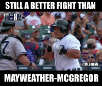 Mayweather, Memes, and True: STILL A BETTER FIGHT THAN  @MLBMEME  MAYWEATHER-MCGREGOR We all know its true https://t.co/PS3OsxXOU1