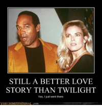 Still a Better Love Story than Twilight : STILL A BETTER LOVE  STORY THAN TWILIGHT  Yes, I just went there  VERY IONAL.com