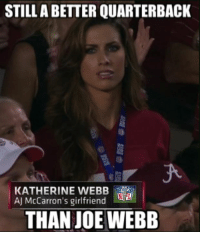 Did everyone catch AJ McCarron's girlfriend during tonight's BCS National Championship Game?: STILL ABETTER QUARTERBACK  KATHERINE WEBB  AJ McCarron's girlfriend  THAN JOE WEBB Did everyone catch AJ McCarron's girlfriend during tonight's BCS National Championship Game?