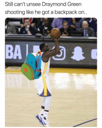 Basketball, Draymond Green, and Facts: Still can't unsee Draymond Green  shooting like he got a backpack on.  BA Facts😂 Via @nolanreitzvevo
