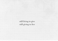 Live, Living, and Still: still living to give  still giving to live