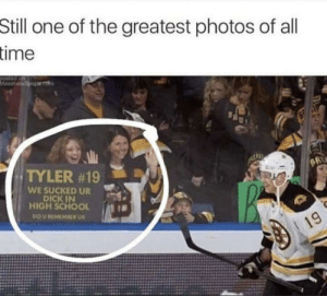 Good job, #19: Still one of the greatest photos of all  time  Masshoporet  Bgly  TYLER #19  BR  WE SUCKED UR  DICK IN  HIGH SCHOOL  DO U REMEMRER US  19 Good job, #19