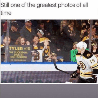 Funny, Lol, and Dick: Still one of the greatest photos of all  time  TYLER #19  WE SUCKED UR  DICK IN  | HIGHSCHOOL  DOURIMEMBER US Lol 😂😂