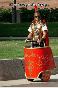 <p>The Segway Gladiator.</p>: Still the bestway toride a Seaway.. <p>The Segway Gladiator.</p>