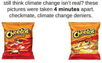 Taken, Pictures, and Change: still think climate change isn't real? these  pictures were taken 4 minutes apart.  checkmate, climate change deniers.  ee嵌