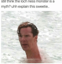 LIKE Unexpected Dank Memes (y): still think the loch ness monster is a  myth? uhh explain this sweetie.. LIKE Unexpected Dank Memes (y)