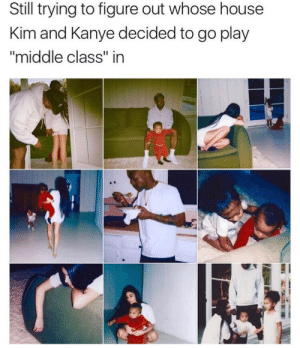 "My Beautiful Dark Middle Class Fantasy #meme #funny #blackpeopletwitter #lmao: Still trying to figure out whose house  Kim and Kanye decided to go play  ""middle class"" in My Beautiful Dark Middle Class Fantasy #meme #funny #blackpeopletwitter #lmao"