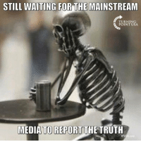 ...It's Not Coming Anytime Soon!: STILL WAITING FOR THE MAINSTREAM  TURNING  POINT USA  MEDIA TO REPORT THE TRUTH  TPUSA com ...It's Not Coming Anytime Soon!