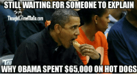 Anybody? Would love to hear an explanation of an ObamaGroupie 😁 Till then StreetWearAddicts is in the building. Send your wives and baby mommas to come pick you up a Vday gift. They get the extra hook up on your behalf. PaypalAccepted SquareCashApp & CashOnly MoreBoughtBiggerDiscounts: STILLWAITING.FORSOMEONE TO EXPLAIN  Thoughrimelmafia.com  WHY OBAMA SPENT $65,000 ON HOT DOGS Anybody? Would love to hear an explanation of an ObamaGroupie 😁 Till then StreetWearAddicts is in the building. Send your wives and baby mommas to come pick you up a Vday gift. They get the extra hook up on your behalf. PaypalAccepted SquareCashApp & CashOnly MoreBoughtBiggerDiscounts