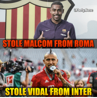 Memes, Good, and Barca: STOLE MALCOM FROM ROMA  STOLE VIDAL FROM INTER Vidal to Barça! 💰 Good deal? 👀 Follow @Footy.Base ✅