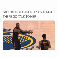 😂: STOP BEING SCARED BRO, SHE RIGHT  THERE GO TALK TO HER 😂