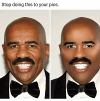 Girl Memes, Pics, and This: Stop doing this to your pics. nofilter