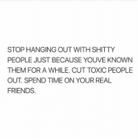 Snipity snip ✂️ Get following @sassy__bitch69 @sassy__bitch69 @sassy__bitch69 @sassy__bitch69: STOP HANGING OUT WITH SHITTY  PEOPLE JUST BECAUSE YOUVE KNOWN  THEM FOR A WHILE. CUT TOXIC PEOPLE  OUT SPEND TIME ON YOUR REAL  FRIENDS. Snipity snip ✂️ Get following @sassy__bitch69 @sassy__bitch69 @sassy__bitch69 @sassy__bitch69