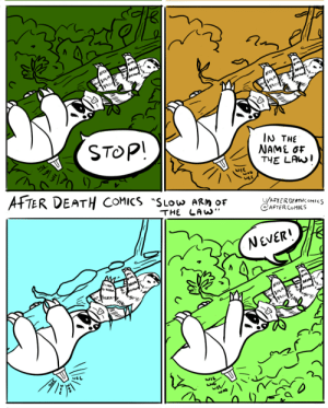 """Wee, Death, and Never: STOP!  IN THE  NAME OF  THE LAWI  WEf  wEE  AFTER DEATH COMICS """"SLOW ARM OF  WEE  THE LAW""""  AFTER COMICS  NEVER!  M  LI Slow Arm of the Law [OC]"""