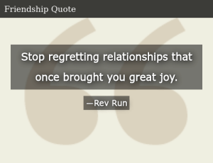 SIZZLE: Stop regretting relationships that once brought you great joy.