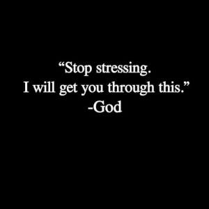 "God, Memes, and 🤖: ""Stop stressing.  I will get you through this.""  -God <3"
