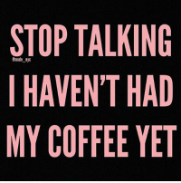 Shhhh... Now is not the time (via: @mode_nyc ) basicbitch coffee wednesday humpday: STOP TALKING  @mode-nyc  I HAVENT HAD  MY COFFEE YET Shhhh... Now is not the time (via: @mode_nyc ) basicbitch coffee wednesday humpday