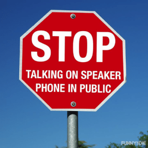 Dank, Phone, and 🤖: STOP  TALKING ON SPEAKER  PHONE IN PUBLIC  FUNNYS DİE I don't need to be a part of this