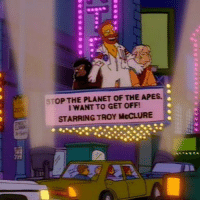 """Memes, Planet of the Apes, and 🤖: STOP THE PLANET OF THE APES.  I WANT TO GET OFF  STARRING TROY McCLURE """"I hate every ape I see, from chimpan-A to chimpan-Z!"""" – Troy McClure"""