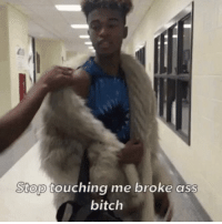 me after finding a dollar on the floor: Stop  touching me broke ass  bitch me after finding a dollar on the floor