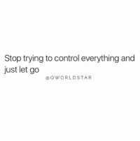 "Wshh, Control, and Hood: Stop trying to control everything and  just let go  @QWORLDSTAR ""Don't force it..."" 💯 @QWorldstar #PositiveVibes #WSHH"