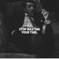 Life, Memes, and Money: STOP WASTING  YOUR TIME. Wasted time is worse than wasted money! Think about that before you waste another second with someone or something that doesn't add value to your life.💯 money time value millionairementor