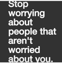 Memes, 🤖, and People: Stop  worrying  about  people that  aren't  worried  about you. IG