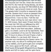 NickiMinaj got some words for RemyMa following the release of NoFrauds... thoughts? 🤔@NickiMinaj @RemyMa WSHH:  #StopSurgery Shaming B4lPost l hem #Fraud  diss records can't be lies. Great diss records  are FACTS. But here a Young Money, we don't  do diss records, we drop HIT RECORDS & diss  u ON them. got a bunch more on cock. Pauz.  The greats took 3 months to respond to diss  records. Queens don't move on peasant time.  Queens shut down Paris, then drop hits on  #QueenTime. I love my fans. Y'all the real  MVP's. Been writing my own raps since l was  11. GOD knows. Next week I'll beat Aretha for  the most Hot 100 hits on billboard by ANY  woman in the world EVER in the history of  music. Stay in your bum ass place. Jealousy  gets u no where. Love to all my bad btchs. Now  I got a countdown of my own for Sheneneh. U  got 72 hours to drop a hit and I'll give u half a  million dollars if u can book ANY show or  interview w/o mentioning the Queen name. On  another note, my album is nothing but waves.  Lol my babies, you're gonna get your complete  LIFE. love u guys so fkn much. Let's go  #NoFrauds #Changedlt #RegretInYours Reggie  Martin and S/O to Lady Luck for spkn facts. NickiMinaj got some words for RemyMa following the release of NoFrauds... thoughts? 🤔@NickiMinaj @RemyMa WSHH