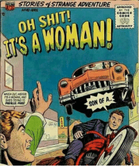 Shit, Watch Out, and Watch: STORIES STRANGE ADVENTURE  N242-APRIL  APPROVED  BY THE  COMICs  CODE  OH SHIT  SAWOMAN  AUTHORITY  WATCH OUT, MISTER  ITS A WOMAN, AND  SHES TRYING TO  PARALLEL PARK  SON OF A